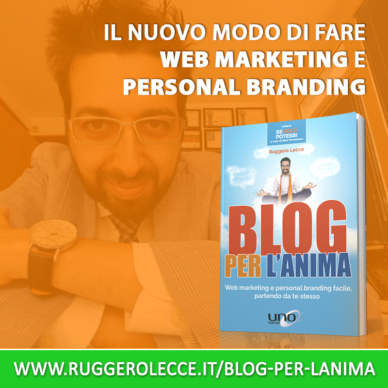 Il nuovo modo di fare web marketing e personal branding